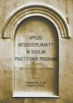Applied Interdisciplinarity in Scholar Practitioner Programs : Narratives of Social Change
