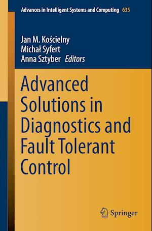 Advanced Solutions in Diagnostics and Fault Tolerant Control