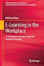 E-Learning in the Workplace : A Performance-Oriented Approach Beyond Technology
