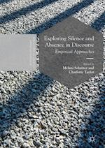 Exploring Silence and Absence in Discourse (Postdisciplinary Studies in Discourse)