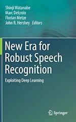 New Era for Robust Speech Recognition : Exploiting Deep Learning