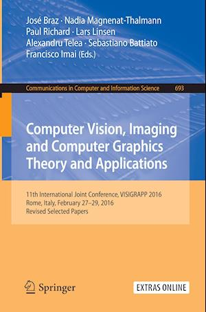Computer Vision, Imaging and Computer Graphics Theory and Applications : 11th International Joint Conference, VISIGRAPP 2016, Rome, Italy, February 27
