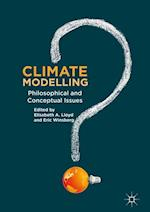 Climate Modelling : Philosophical and Conceptual Issues