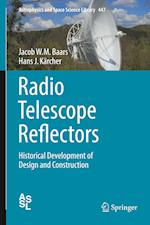 Radio Telescope Reflectors : Historical Development of Design and Construction