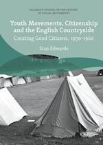 Youth Movements, Citizenship and the English Countryside (Palgrave Studies in the History of Social Movements)