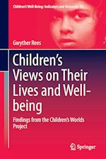 Children's Views on Their Lives and Well-being : Findings from the Children's Worlds Project