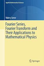 Fourier Series, Fourier Transform and Their Applications to Mathematical Physics (APPLIED MATHEMATICAL SCIENCES, nr. 197)