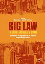 Big Law in Latin America and Spain : Globalization and Adjustments in the Provision of High-End Legal Services