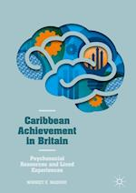 Caribbean Achievement in Britain : Psychosocial Resources and Lived Experiences