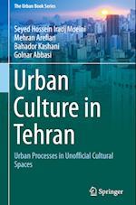 Urban Culture in Tehran (The Urban Book Series)