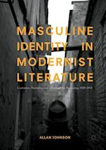 Masculine Identity in Modernist Literature : Castration, Narration, and a Sense of the Beginning, 1919-1945