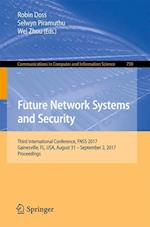 Future Network Systems and Security : Third International Conference, FNSS 2017, Gainesville, FL, USA, August 31 - September 2, 2017, Proceedings