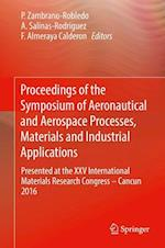 Proceedings of the Symposium of Aeronautical and Aerospace Processes, Materials and Industrial Applications : Presented at the XXV International Mater