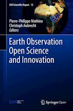Earth Observation Open Science and Innovation (ISSI Scientific Report Series, nr. 15)