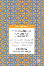 The Changing Nature of Happiness : An In-Depth Study of a Town in North West England 1938-2016