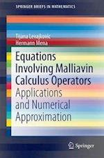 Equations Involving Malliavin Calculus Operators : Applications and Numerical Approximation