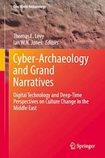 Cyber-Archaeology and Grand Narratives (ONE WORLD ARCHAEOLOGY)