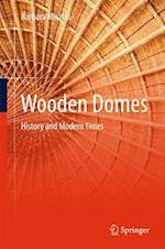 Wooden Domes : History and Modern Times