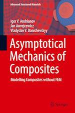 Asymptotical Mechanics of Composites : Modelling Composites without FEM