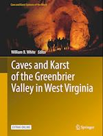 Caves and Karst of the Greenbrier Valley in West Virginia (Cave and Karst Systems of the World)