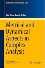 Metrical and Dynamical Aspects in Complex Analysis (Lecture Notes in Mathematics, nr. 2195)