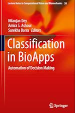 Classification in BioApps (Lecture Notes in Computational Vision and Biomechanics, nr. 26)