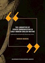 The Linguistics of Spoken Communication in Early Modern English Writing (New Approaches to English Historical Linguistics)