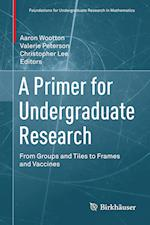 A Primer for Undergraduate Research (Foundations for Undergraduate Research in Mathematics)