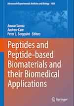Peptides and Peptide-based Biomaterials and their Biomedical Applications (ADVANCES IN EXPERIMENTAL MEDICINE AND BIOLOGY, nr. 1030)