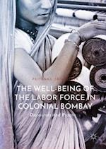 The Well-Being of the Labor Force in Colonial Bombay