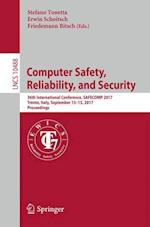 Computer Safety, Reliability, and Security : 36th International Conference, SAFECOMP 2017, Trento, Italy, September 13-15, 2017, Proceedings
