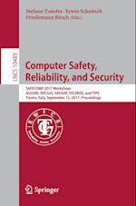 Computer Safety, Reliability, and Security : SAFECOMP 2017 Workshops, ASSURE, DECSoS, SASSUR, TELERISE, and TIPS, Trento, Italy, September 12, 2017, P