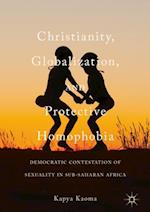 Christianity, Globalization, and Protective Homophobia