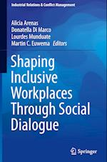 Shaping Inclusive Workplaces Through Social Dialogue (Industrial Relations Conflict Management)