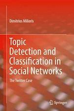 Topic Detection and Classification in Social Networks : The Twitter Case