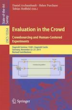 Evaluation in the Crowd. Crowdsourcing and Human-Centered Experiments : Dagstuhl Seminar 15481, Dagstuhl Castle, Germany, November 22 - 27, 2015, Revi