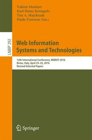Web Information Systems and Technologies : 12th International Conference, WEBIST 2016, Rome, Italy, April 23-25, 2016, Revised Selected Papers