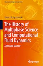The History of Multiphase Science and Computational Fluid Dynamics (Mechanical Engineering)