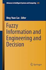 Fuzzy Information and Engineering and Decision (Advances in Intelligent Systems and Computing, nr. 646)