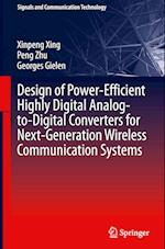 Design of Power-Efficient Highly Digital Analog-to-Digital Converters for Next-Generation Wireless Communication Systems (Signals and Communication Technology)
