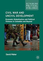 Civil War and Uncivil Development (Rethinking Political Violence)