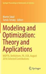 Modeling and Optimization: Theory and Applications : MOPTA, Bethlehem, PA, USA, August 2016 Selected Contributions
