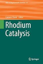 Rhodium Catalysis (Topics in Organometallic Chemistry, nr. 61)