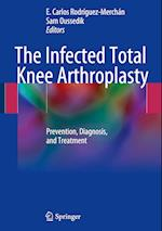The Infected Total Knee Arthroplasty