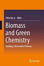 Biomass and Green Chemistry : Building a Renewable Pathway