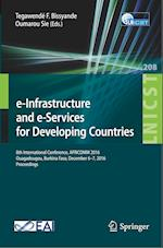 e-Infrastructure and e-Services for Developing Countries : 8th International Conference, AFRICOMM 2016, Ouagadougou, Burkina Faso, December 6-7, 2016,