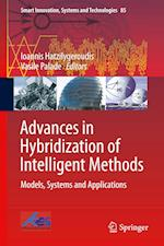 Advances in Hybridization of Intelligent Methods : Models, Systems and Applications