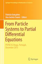 From Particle Systems to Partial Differential Equations : PSPDE IV, Braga, Portugal, December 2015