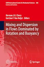 Mixing and Dispersion in Flows Dominated by Rotation and Buoyancy (CISM International Centre for Mechanical Sciences, nr. 580)