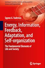 Energy, Information, Feedback, Adaptation, and Self-organization (Intelligent Systems, Control and Automation: Science and Engineering, nr. 90)